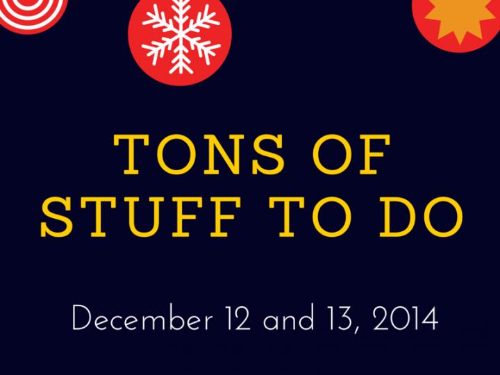 Weekend Wrap Up – December 12 & 13, 2014