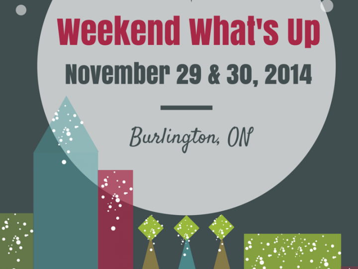 What's Happening Nov 29 and 30 in Burlington
