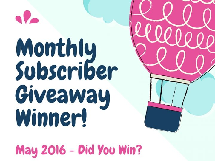 Monthly Subscriber Winner – May 2016