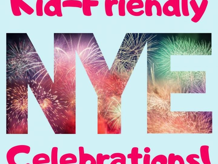 Family Friendly New Years Eve Celebrations