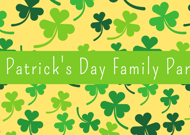 Family St. Patrick's Day Party!