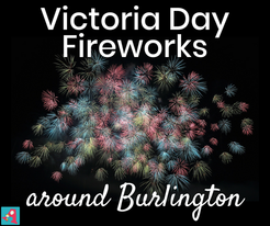 Victoria Day fireworks burlington