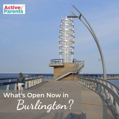What's Open Now in Burlington Ontario Active Parents